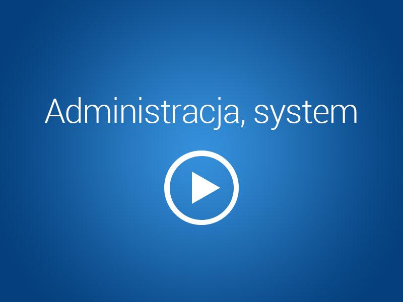 Administracja, system